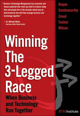 Winning the 3-Legged Race: When Business and Technology Run Together (paperback) (Paperback)