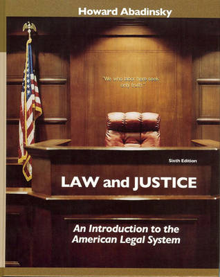 Law and Justice: An Introduction to the American Legal System (Hardback)