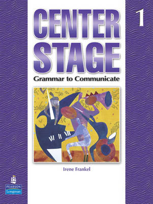 Center Stage 1: Grammar to Communicate, Student Book (Paperback)