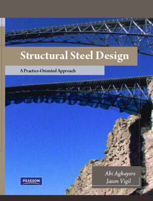 Structural Steel Design: A Practice Oriented Approach (Hardback)
