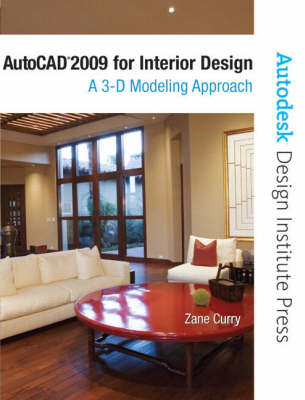 AutoCAD 2009 for Interior Design: A 3D Modeling Approach (Paperback)