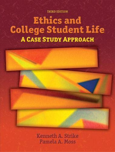 Ethics and College Student Life: A Case Study Approach (Paperback)