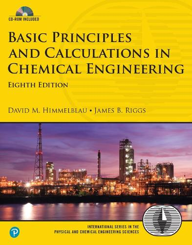 Basic Principles and Calculations in Chemical Engineering - International Series in the Physical and Chemical Engineering Sciences
