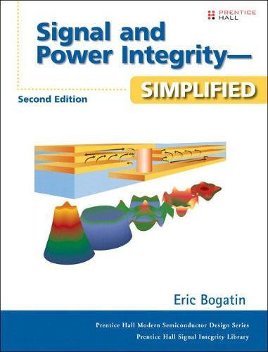 Signal and Power Integrity - Simplified (Hardback)