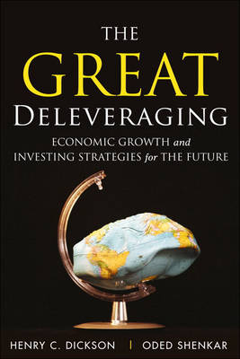 The Great Deleveraging: Economic Growth and Investing Strategies for the Future (Hardback)