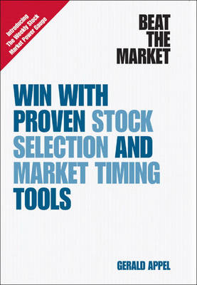 Beat the Market: Win with Proven Stock Selection and Market Timing Tools (Hardback)