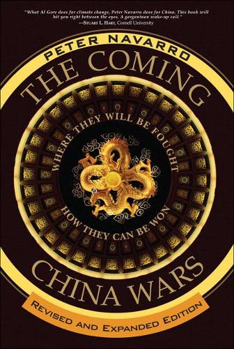 The Coming China Wars: Where They Will Be Fought and How They Can Be Won, Revised and Expanded Edition (Paperback)