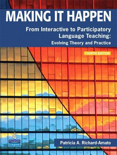 Making It Happen: From Interactive to Participatory Language Teaching -- Evolving Theory and Practice (Paperback)