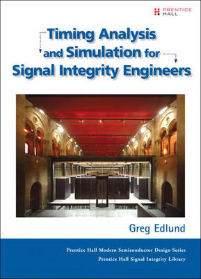 Timing Analysis and Simulation for Signal Integrity Engineers (Hardback)