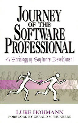 Journey of the Software Professional: The Sociology of Computer Programming (Hardback)