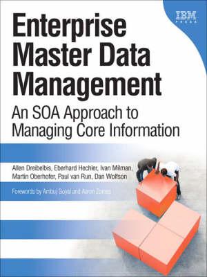Enterprise Master Data Management: An SOA Approach to Managing Core Information (Hardback)