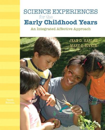 Science Experiences for the Early Childhood Years: An Integrated Affective Approach (Paperback)