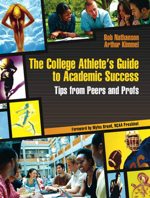 The College Athlete's Guide to Academic Success: Tips from Peers and Profs (Paperback)