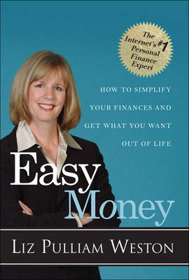 Easy Money: How to Simplify Your Finances and Get What You Want out of Life (Paperback)