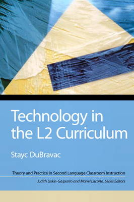 Technology in the L2 Curriculum (Paperback)