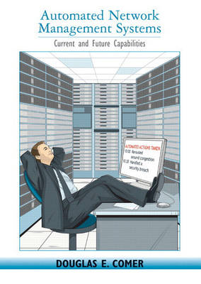 Automated Network Management Systems: Current and Future Capabilities (Hardback)
