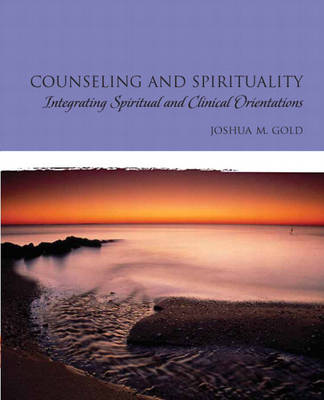 Counseling and Spirituality: Integrating Spiritual and Clinical Orientations (Paperback)