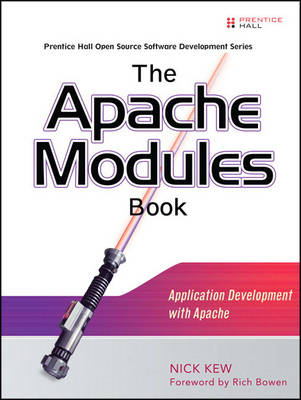 The Apache Modules Book: Application Development with Apache (Paperback)