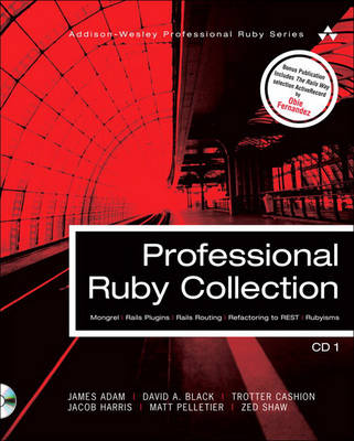 Professional Ruby Collection: Mongrel, Rails Plugins, Rails Routing, Refactoring to REST, and Rubyisms CD1 (CD-ROM)