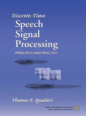 Discrete-Time Speech Signal Processing: Principles and Practice (Hardback)