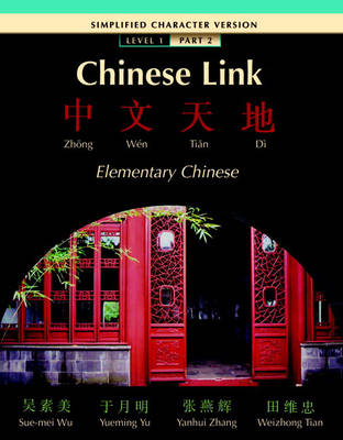 Chinese Link: Simplified Level 1, Pt. 2 (Paperback)