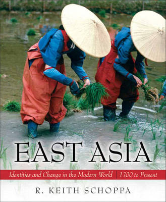 East Asia: Identities and Change in the Modern World (1700 to Present) (Paperback)