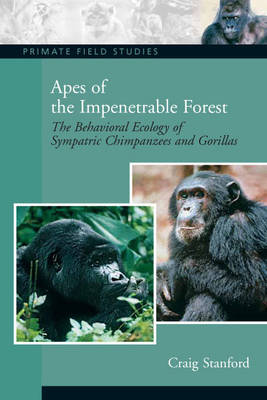 Apes of the Impenetrable Forest (The Behavioral Ecology of Sympatiric Chimpanzees and Gorillas) (Paperback)