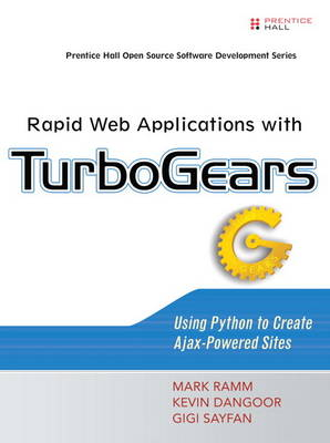 Rapid Web Applications with TurboGears: Using Python to Create Ajax-Powered Sites (Paperback)