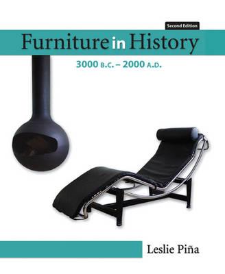 Furniture in History: 3000 B.C. - 2000 A.D (Hardback)