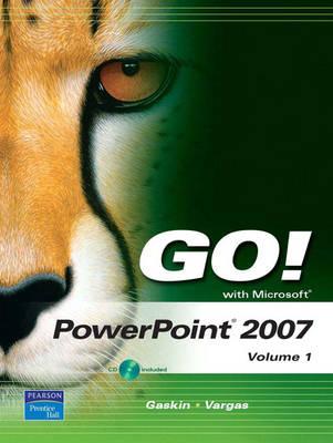 Go! with Microsoft PowerPoint 2007: v. 1 - Go Series