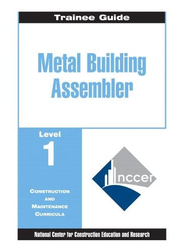 Metal Building Assembler Level One: Trainee Guide (Paperback)