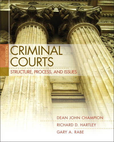 Criminal Courts: Structure, Process, and Issues (Hardback)