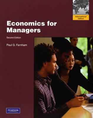 Economics for Managers: International Version (Paperback)