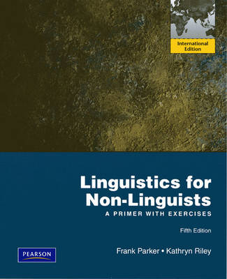 Linguistics for Non-Linguists: A Primer with Exercises: International Edition (Paperback)