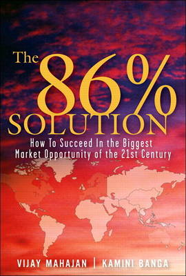 The 86 Percent Solution: How to Succeed in the Biggest Market Opportunity of the Next 50 Years (Paperback)