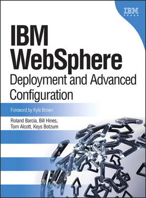 IBM WebSphere: Deployment and Advanced Configuration (Paperback)