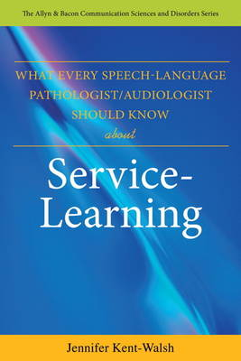 What Every Speech-Language Pathologist/Audiologist Should Know About Service Learning (Paperback)