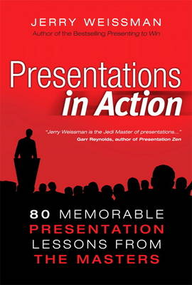 Presentations in Action: 80 Memorable Presentation Lessons from the Masters (Hardback)