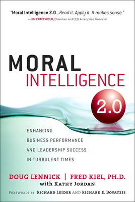 Moral Intelligence 2.0: Enhancing Business Performance and Leadership Success in Turbulent Times (Hardback)