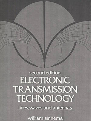 Electronic Transmission Technology: Lines, Waves, and Antennas (Hardback)