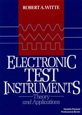 Electronic Test Instruments: Theory and Application (Paperback)