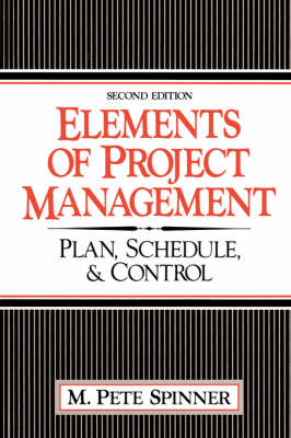 Elements Of Project Management: Plan, Schedule, And Control (Paperback)