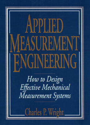 Applied Measurement Engineering: How to Design Effective Mechanical Measurement Systems (Paperback)
