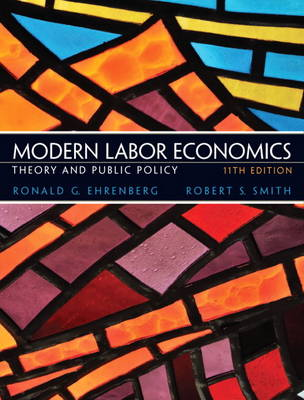 Modern Labor Economics: Theory and Public Policy (Hardback)