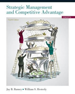 Strategic Management and Competitive Advantage: Concepts (Paperback)