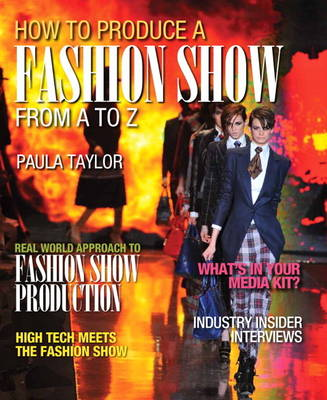 How to Produce a Fashion Show from A to Z (Paperback)