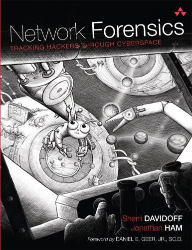 Network Forensics: Tracking Hackers through Cyberspace (Hardback)