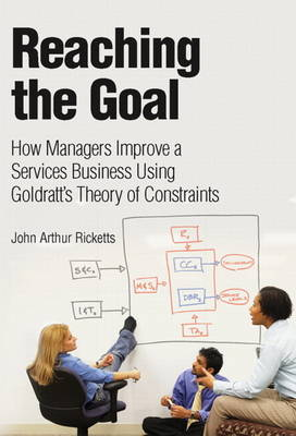 Reaching The Goal: How Managers Improve a Services Business Using Goldratt's Theory of Constraints (paperback) (Paperback)