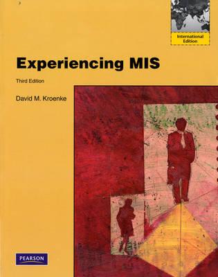 Experiencing MIS: International Version (Paperback)