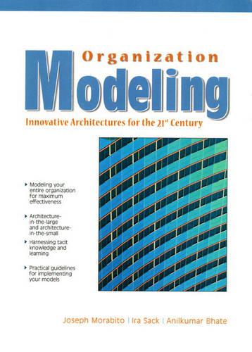 Organization Modeling: Innovative Architectures for the 21st Century (Hardback)